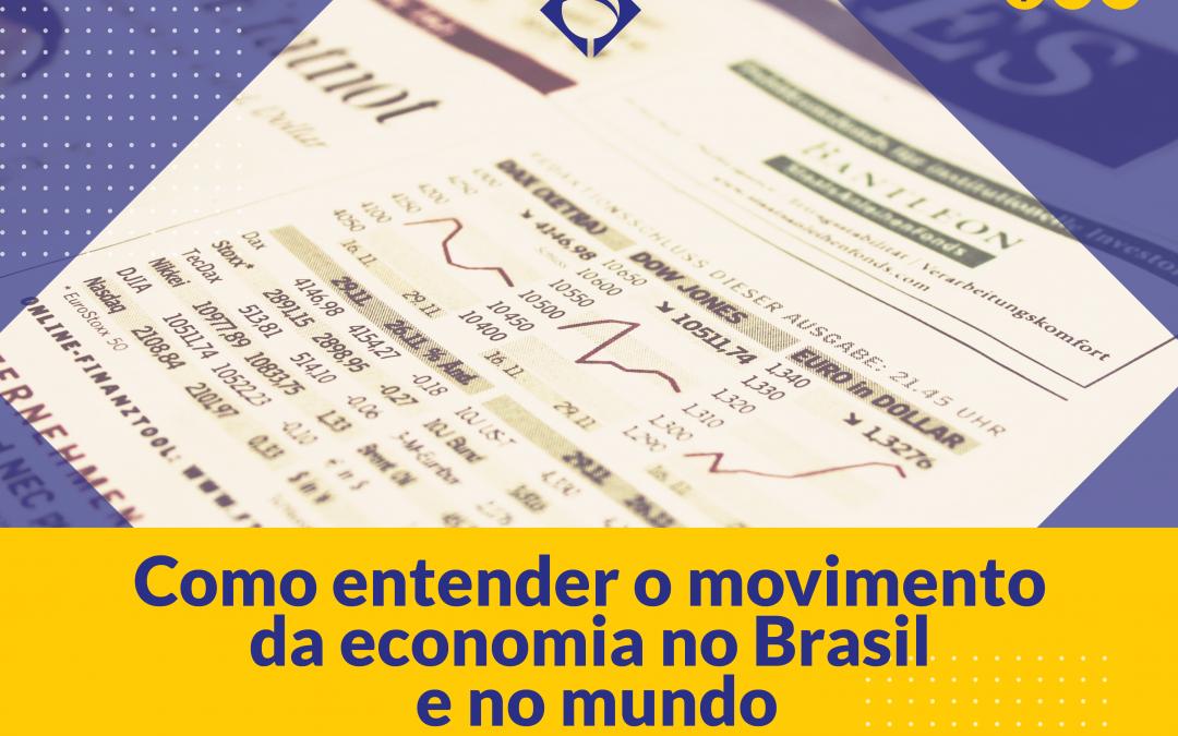 Como entender o movimento da economia no Brasil e no mundo