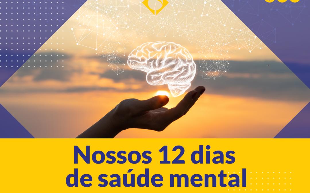 Nossos 12 dias de saúde mental